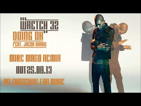 Wretch 32 ft Jacob Banks – 'Doing OK' (Mike Mago Remix) (Out 25.08.13) | Hip-hop, Rap, Uk Hip-hop