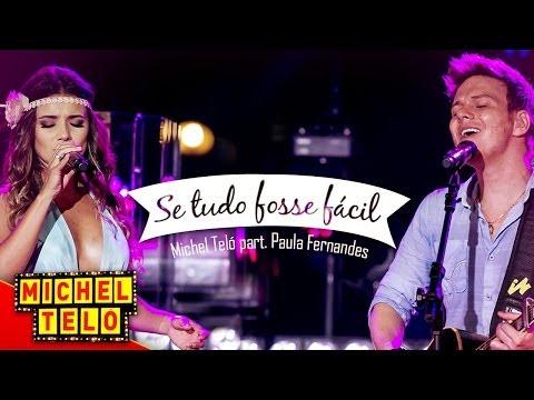 Michel Teló - Se Tudo Fosse Fácil - Part. Paula Fernandes [VÍDEO OFICIAL]