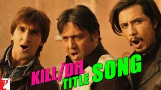 Kill Dil Title Song