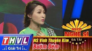 THVL | Người nghệ sĩ đa tài - Tập 8: Bướm đêm - Vĩnh Thuyên Kim
