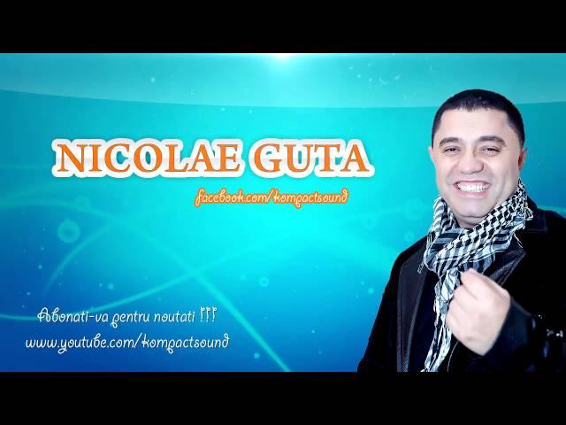 Nicolae Guta - Te-am iubit ca viata mea (Manele de Colectie)