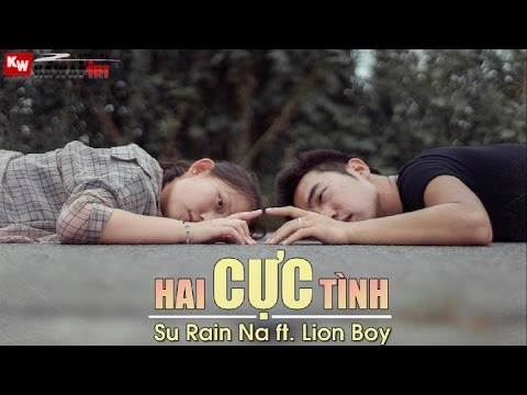 Hai Cực Tình - Su Rain Na ft. Lion Boy [ Video Lyrics ]
