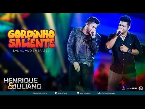 Gordinho Saliente - Henrique e Juliano - Vídeo Oficial HD