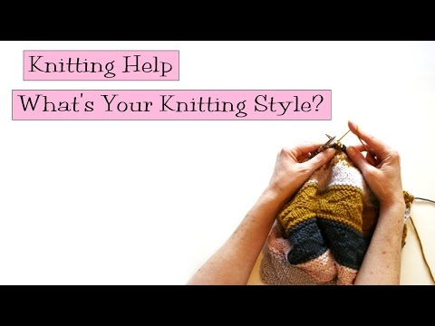 Knitting Help - What's Your Knitting Style?
