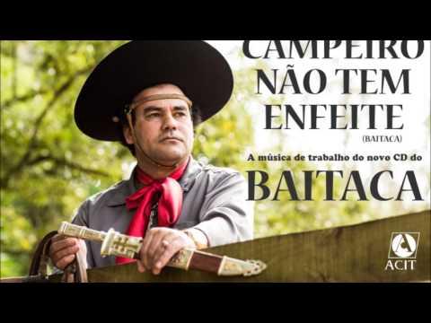 BAITACA - CAMPEIRO NÃO TEM ENFEITE