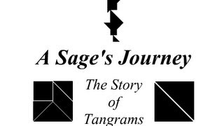 A Sage's Journey: The Story Of Tangrams