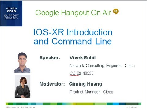 Google Hangout: Cisco IOS-XR and Command Line
