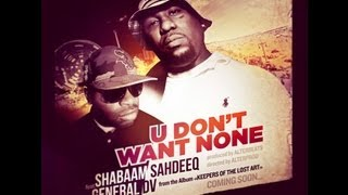 Shabaam Sahdeeq - U Dont Want None ft. General DV