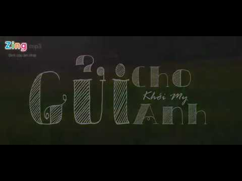 Full MV : Gửi cho anh [ Phần 1 ] - Khởi My