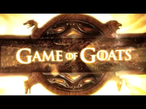 GAME OF GOATS (Game of Thrones Goat Version) #GOaT