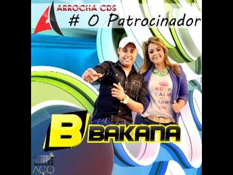 Forró Bakana   Musica Nova  ( O PATROCINADOR )
