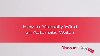 [HOW TO- How To Wind an Automatic Watch] Video