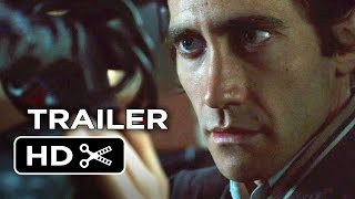 Nightcrawler Official Trailer #1 (2014) Jake Gyllenhaal