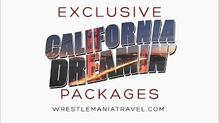 WrestleMania 31 California Dreamin' Travel Packages available now!