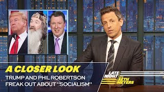 "Trump and Phil Robertson Freak Out About ""Socialism"": A Closer Look"