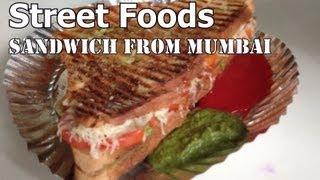 Street Foods of Mumbai - Grilled Vegetable Sandwich..