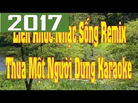 Karaoke | Liên Khúc Nhạc Sống Remix | Thua Một Người Dưng | Nhạc Sống DJ / Remix