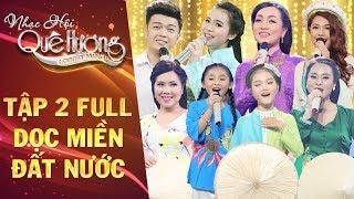 Nhạc hội quê hương | tập 2 full: Quỳnh Như, Quỳnh Trang, Nghi Đình, Ánh Linh hát ca ngợi đất nước