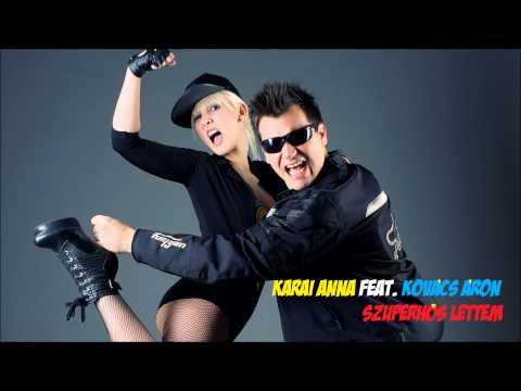 Karai Anna feat. Kovács Áron - Szuperh?s lettem