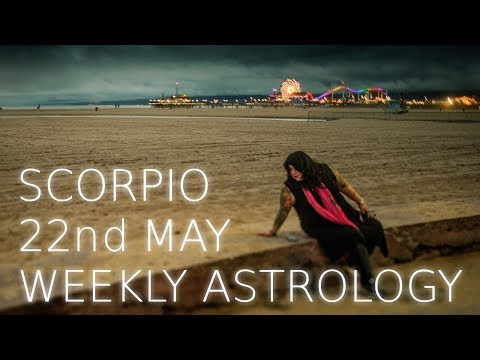 Scorpio Weekly Astrology Forecast May 22nd  2017