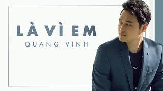 Quang Vinh - Là Vì Em (Audio)