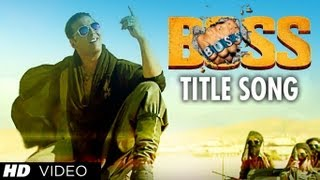 """BOSS Title Song"" Feat. Meet Bros Anjjan Akshay Kumar"
