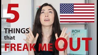 5 Things That Freak Me Out in America