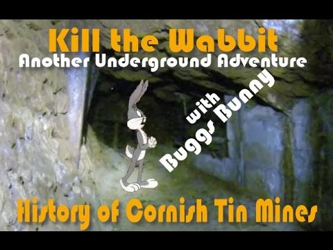 History of Cornish Tin Mines - Kill the Wabbit underground adventure.