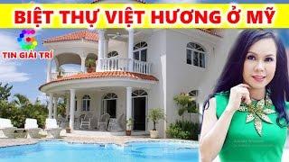 Choáng ngợp trước Căn Biệt Thự của Việt Hương ở Mỹ | Nhà của Việt Hương ở Mỹ - TIN GIẢI TRÍ