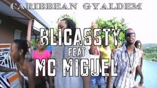 BLICASSTY FEAT MC MIGUEL - CARIBBEAN GYALDEM