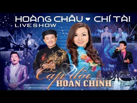 Liveshow CẶP ĐÔI HOÀN CHỈNH - Hoàng Châu ft Chí Tài HD1080p