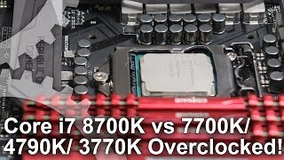 Core i7 8700K vs Core i7 7700K/ i7 4790K/ i7 3770K 4.5GHz OC Gaming Benchmarks