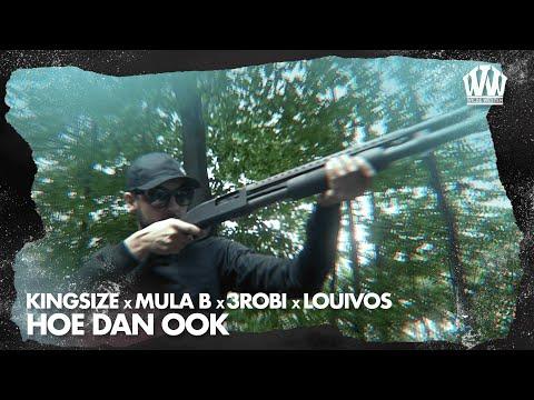 Kingsize x Mula B x 3robi x Louis - Hoe Dan Ook