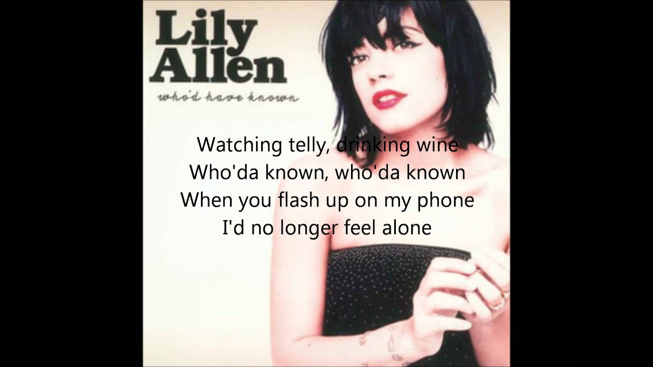 Lily Allen Who'd Have known lyrics - YouTube Pictures Of Lily Lyrics