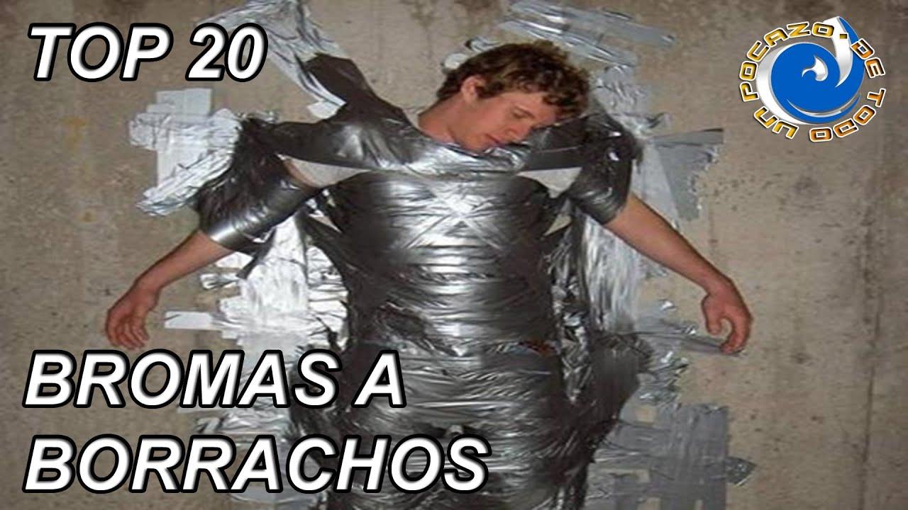 LAS 20 MEJORES BROMAS A LOS BORRACHOS - YouTube