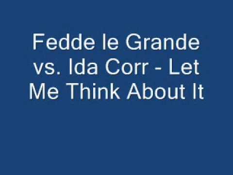 Ida corr vs fedde le grand let me think about it 9
