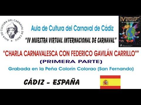 IV MUESTRA VIRTUAL - CHARLA CARNAVALESCA CON FEDERICO GAVILÁN CARRILLO - 1ª PARTE