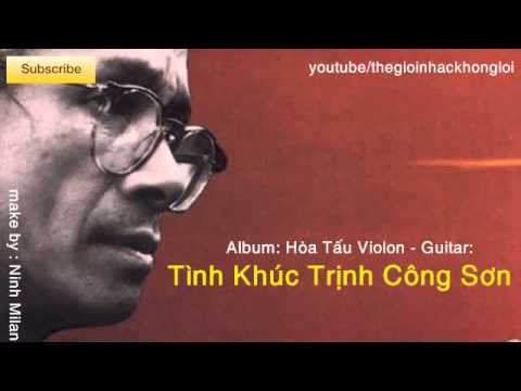 Hòa Tấu Violon - Guitar- Tình Khúc Trịnh Công Sơn tuyển chọn