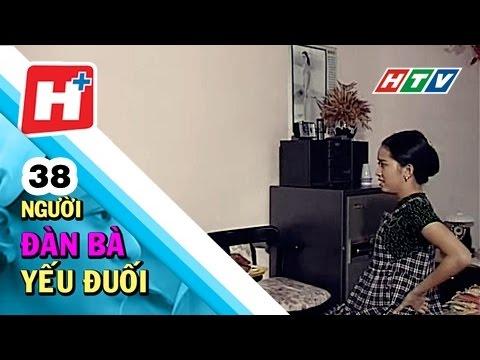 Người Đàn Bà Yếu Đuối -  Tập 38 | Phim Tình Cảm Tâm Lý Việt Nam Hay Mới Nhất 2016