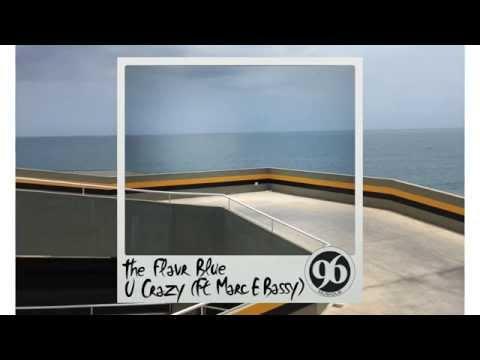 The Flavr Blue - U Crazy (ft. Marc E. Bassy)
