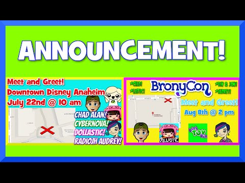 Meet and Greet Announcement - Downtown Disney/Vidcon and BronyCon