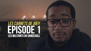 LES CARNETS DE @JoeFwi - LES MILITANTS DU DANCEHALL (ÉPISODE 1)