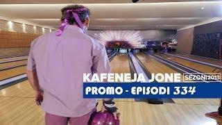 Kafeneja Jone Promo episodi 334