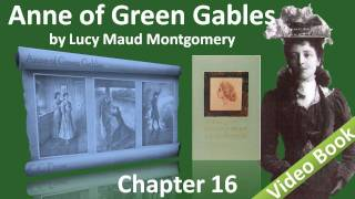Chapter 16 - Anne of Green Gables by Lucy Maud Montgomery view on youtube.com tube online.