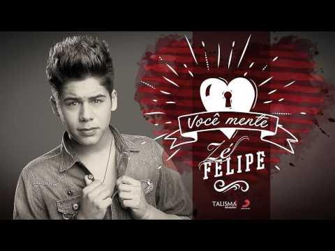 Zé Felipe - Você Mente (Áudio Oficial)