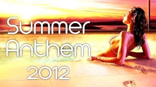 Electro & House SUMMER ANTHEM 2012 Best Summer Tracks Of