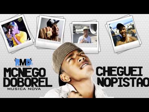 MC NEGO DO BOREL - CHEGUEI NO PISTÃO [DJ PELÉ]  2013