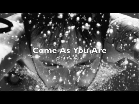 Civil Twilight - Come As You Are cover