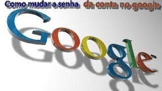Como Mudar A Senha Da Conta No Google