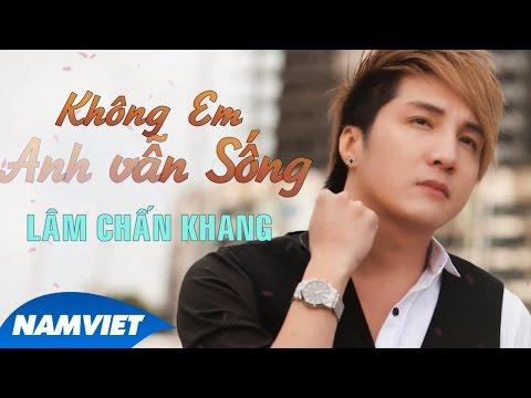 Không Em Anh Vẫn Sống - Lâm Chấn Khang [Audio Official]